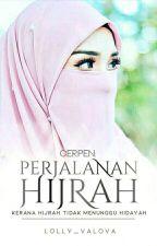 Cerpen : Perjalanan Hijrah by Lolly_Valova