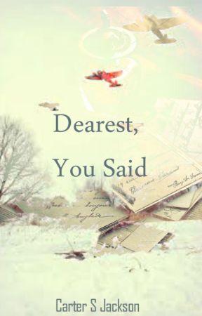 Dearest, You Said by CarterSJackson