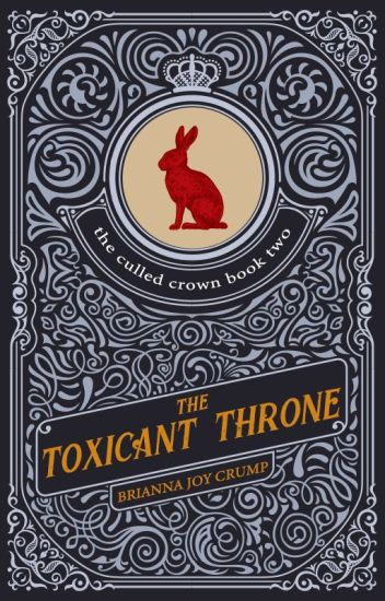 The Toxicant Throne (Book 2, The Culled Crown Series)