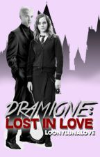 Dramione: Lost in Love by LoonyLunaLove