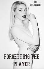 Forgetting The Player by xo_juleen