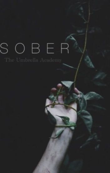 Sober | Umbrella Academy