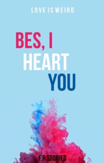 Bes, I Heart You.