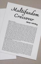Multifandom Crossover by SubjectA5theFangirl