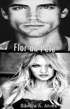 A Flor da Pele by Samilh16