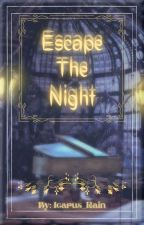 Escape The Night: My Version by Violet20307