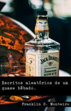 Escritos aleatórios de um quase bêbado by ressacapoetica