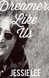 Dreamers Like Us by Beatles_Blackbird_98