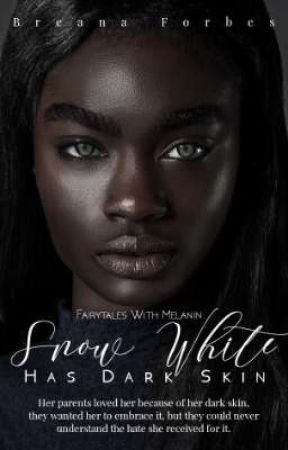Snow White Has Melanin [POSTPONED TILL FURTHER NOTICE] by BreanaForbes