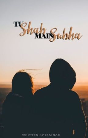 Tu Shab Main Subha by izainaab