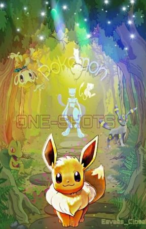 Pokemon Oneshots {Collection} by Eevees_Closet