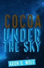 Cocoa Under The Sky   BxB by aronolivowolf