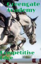 Greengate Academy: Competitive Edge by WowzersLex
