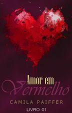 (ATÉ 01/07) Amor Em Vermelho  by camisrose