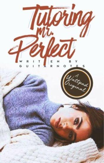Tutoring Mr. Perfect
