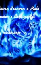 Raven Branwen x Male uchiha reader by Monksanto