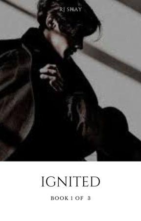 Ignited ✔️ by restlessbookreader