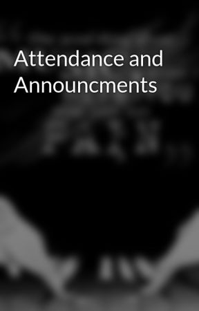 Attendance and Announcments by Lives_Matter