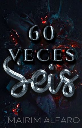 60 veces Seis by Mairim89