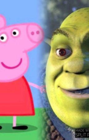 Peppa Pig X Shrek Daddy Wattpad