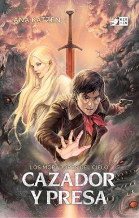 Cazador y presa [Los moradores del cielo #1] by AnaKatzen