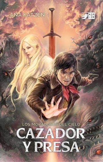 Cazador y presa [Los moradores del cielo #1]