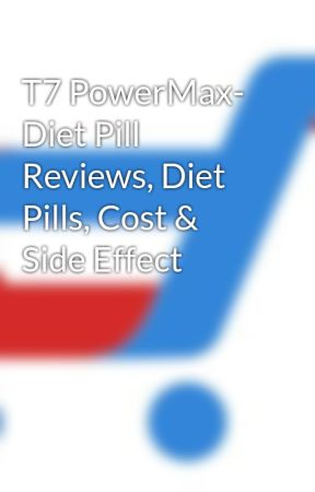 T7 PowerMax-  Diet Pill Reviews, Diet Pills, Cost & Side Effect by supplementsell