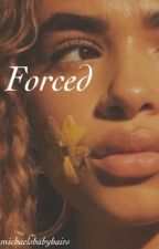 Forced. by michaelsbabyhairs