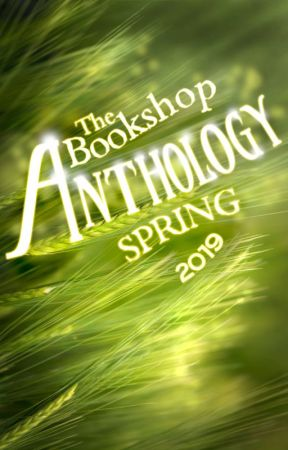 The Bookshop's Spring Anthology 2019 by The_Bookshop