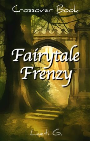 Fairytale Frenzy | Crossover Book | COMING APRIL 2019 by 3dream_writer3
