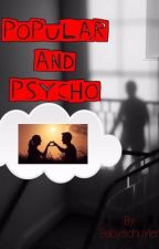 Popular And Psycho by Ruby_Rose077