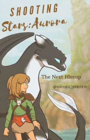 Shooting Stars: The Next Hiccup by Shiyiku_Sprite12