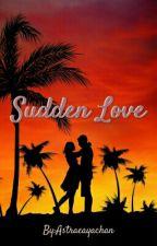 Sudden Love by Astraeayachan