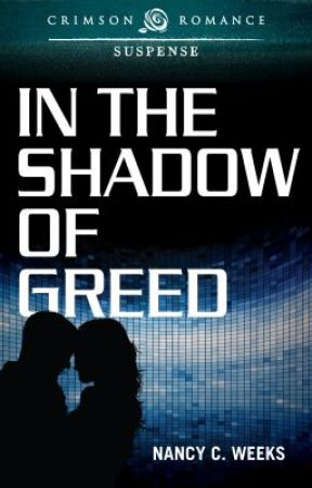 In the Shadow of Greed by NancyWeeks