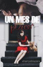 Un Mes De Placer |H.S| by xHarrysBlazerx