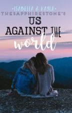 Us Against The World (On Hold) by SleeplessAndAnxious