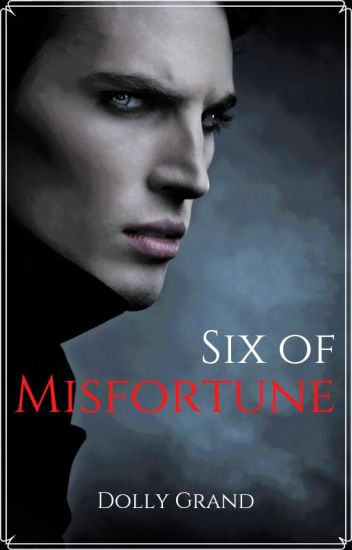 ON HOLD Six of Misfortune |BxB|