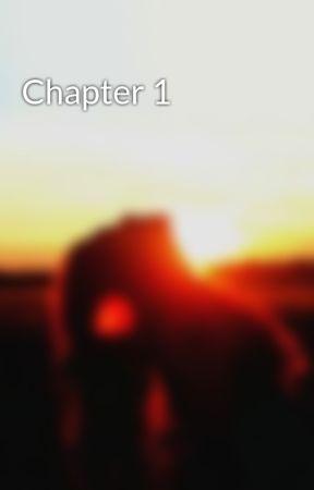 Chapter 1 by HoorayForPie