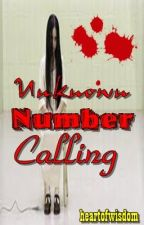 Unknown number calling by HeartOfWisdom