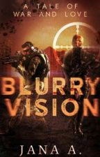 Blurry Vision  by Pretty_Snowflakes
