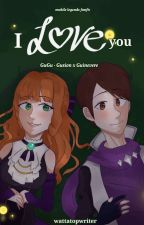 I Love You | (GuGu) Gusion x Guinevere fanfic / Mobile Legends  by WattaTopWriter