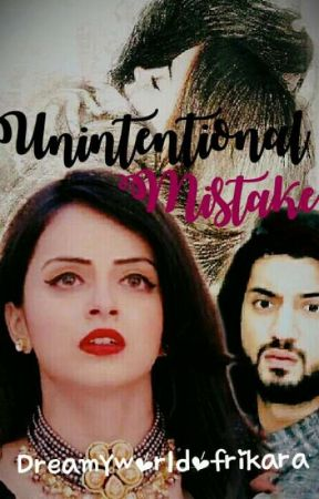 UNINTENTIONAL MISTAKE *Slow Updates* by DreamyworldofRikara