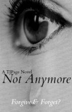 Not Anymore (Discontinued) by TJpage