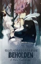 Beholden | NaLu | by bleuebellebleue