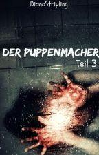 Der Puppenmacher - Teil 3 by DianaStripling
