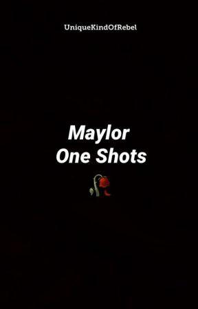 Maylor One Shots  by UniqueKindOfRebel