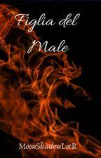 Figlia del Male by MoonShadowLotR