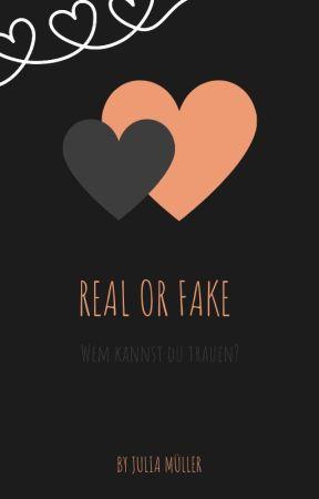 Real or Fake - Wem kannst du trauen? by Girly896