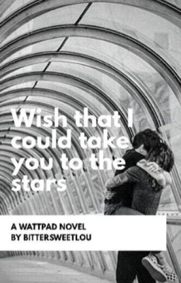 Wish That I Could Take You To The Stars