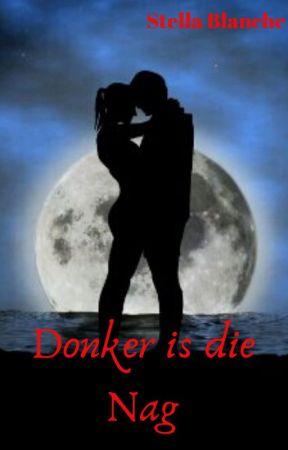 Donker Is Die Nag by StellaBlanche